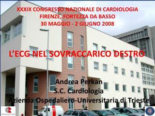 XXXIX CONGRESSO NAZIONALE DI CARDIOLOGIA FIRENZE, FORTEZZA DA BASSO 30 MAGGIO - 2 GIUGNO 2008