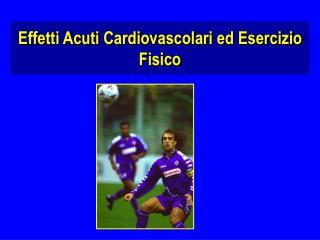 Effetti Acuti Cardiovascolari ed Esercizio Fisico