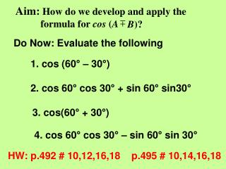 Aim:  How do we develop and apply the            formula for  cos  ( A