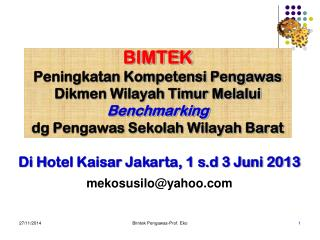 Di  H otel Kaisar Jakarta, 1 s.d 3 Juni 2013 mekosusilo@yahoo