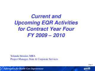 Current and  Upcoming EQR Activities for Contract Year Four FY 2009  –  2010