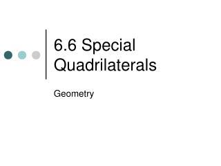 6.6 Special Quadrilaterals