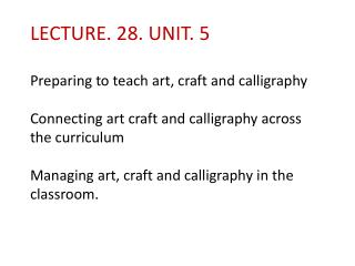 SUMMERY OF LECTURE. 27. Unit. 4 Doing Art and Crafts with children in the elementary grades