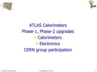 ATLAS C alorimeters Phase- 1, Phase-2 upgrades Calorimeters Electronics  CERN group participation
