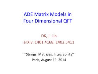 ADE  Matrix Models  in  Four  Dimensional QFT
