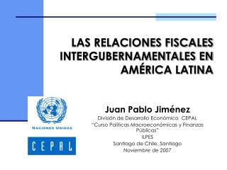 LAS RELACIONES FISCALES INTERGUBERNAMENTALES EN AM RICA LATINA