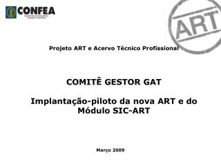Projeto ART e Acervo Técnico Profissional COMITÊ GESTOR GAT