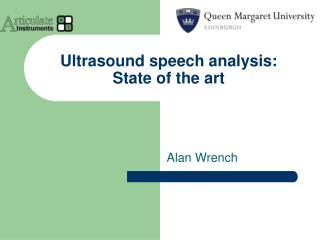 Ultrasound speech analysis: State of the art