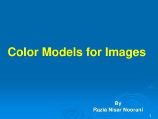 Color Models for Images