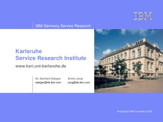 Karlsruhe  Service Research Institute ksri.uni-karlsruhe.de