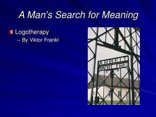 A Man's Search for Meaning
