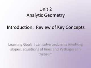 Unit 2 Analytic Geometry Introduction:  Review of  K ey Concepts