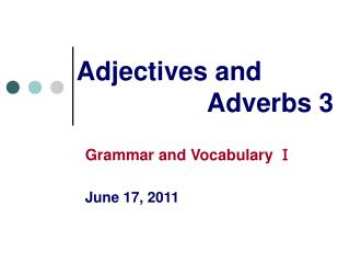 Adjectives and                    Adverbs 3