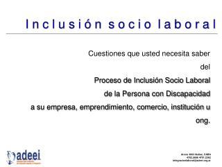 Cuestiones que usted necesita saber del  Proceso de Inclusión Socio Laboral