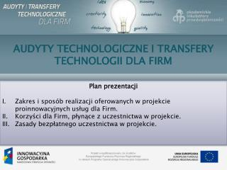 AUDYTY TECHNOLOGICZNE I TRANSFERY TECHNOLOGII DLA FIRM