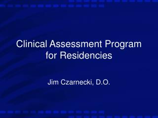 Clinical Assessment Program for Residencies