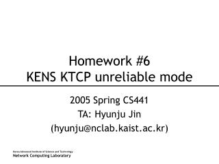 Homework #6 KENS KTCP unreliable mode
