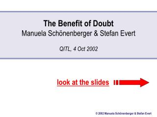 The Benefit of Doubt Manuela Schönenberger & Stefan Evert QITL, 4 Oct 2002