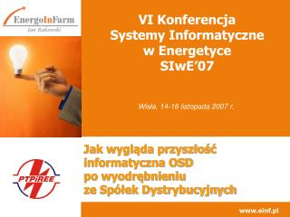 VI Konferencja  Systemy Informatyczne w Energetyce  SIwE'07