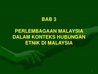 BAB 3 PERLEMBAGAAN MALAYSIA DALAM KONTEKS HUBUNGAN ETNIK DI MALAYSIA