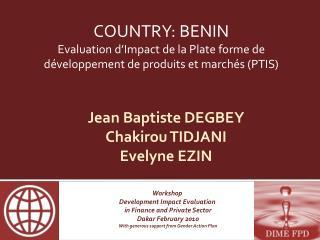 Jean Baptiste DEGBEY Chakirou TIDJANI Evelyne EZIN