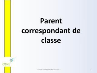 Parent  correspondant de classe