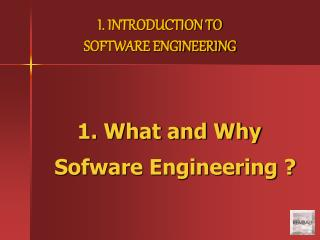 1. What and Why Sofware Engineering ?