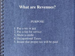 What are Revenues?