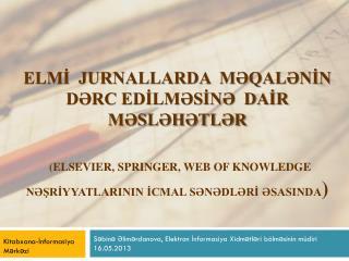 Səbinə Əlimərdanova, Elektron İnformasiya Xidmətləri bölməsinin müdiri 16.05.2013