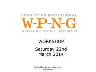WORKSHOP Saturday 22nd March 2014