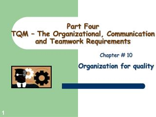 Part Four TQM � The Organizational, Communication and Teamwork Requirements