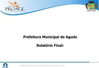 Prefeitura Municipal de Agudo Relatório Final: