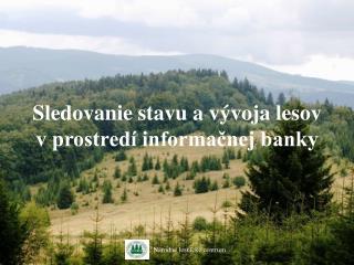 Sledovanie stavu a vývoja lesov v prostredí informačnej banky