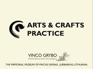 ART S &  CRAFT S PRACTICE