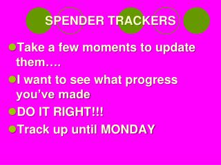 SPENDER TRACKERS