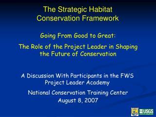 The Strategic Habitat Conservation Framework