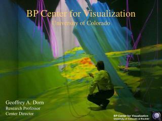 BP Center for Visualization University of Colorado