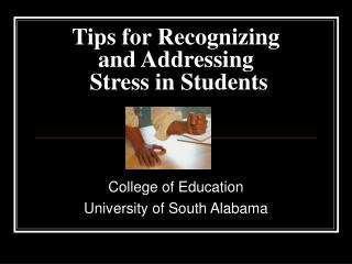 Tips for Recognizing  and Addressing   Stress in Students