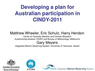 Developing a plan for Australian participation in CINDY-2011