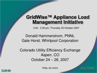GridWise™ Appliance Load Management Initiative