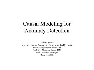 Causal Modeling for  Anomaly Detection