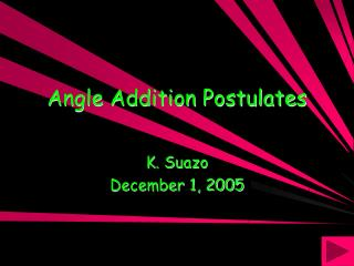 Angle Addition Postulates