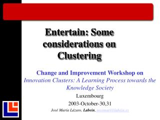 Entertain: Some considerations on Clustering