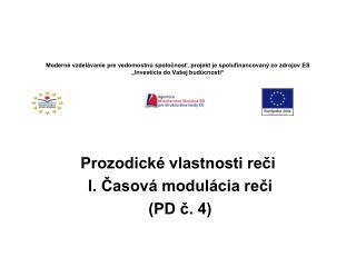 Prozodické vlastnosti reči  I. Časová modulácia reči  (PD č. 4)