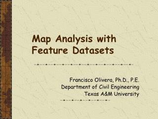 Map Analysis with Feature Datasets