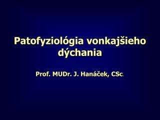 Patofyziol�gia vonkaj�ieho d�chania