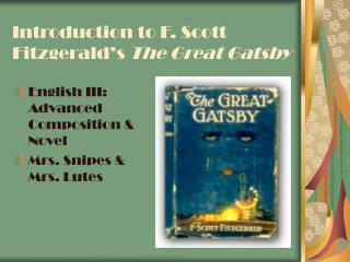 Introduction to F. Scott Fitzgerald�s  The Great Gatsby