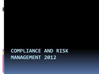 Compliance  and risk  management  2012
