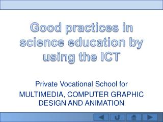 Good practices in science education by using the ICT
