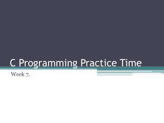 C Programming Practice Time